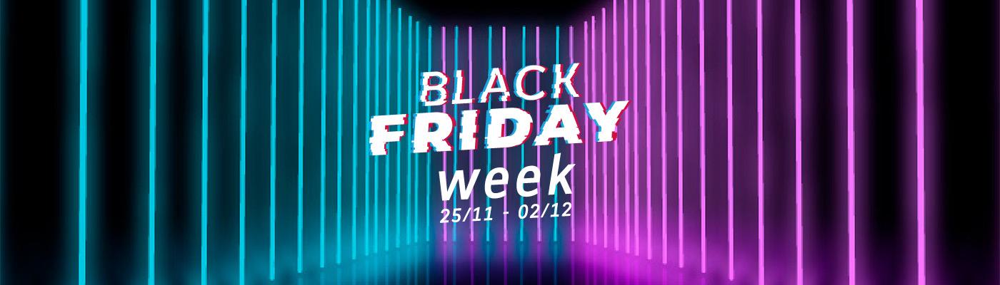 Black Friday Week: 25/11 - 02/12